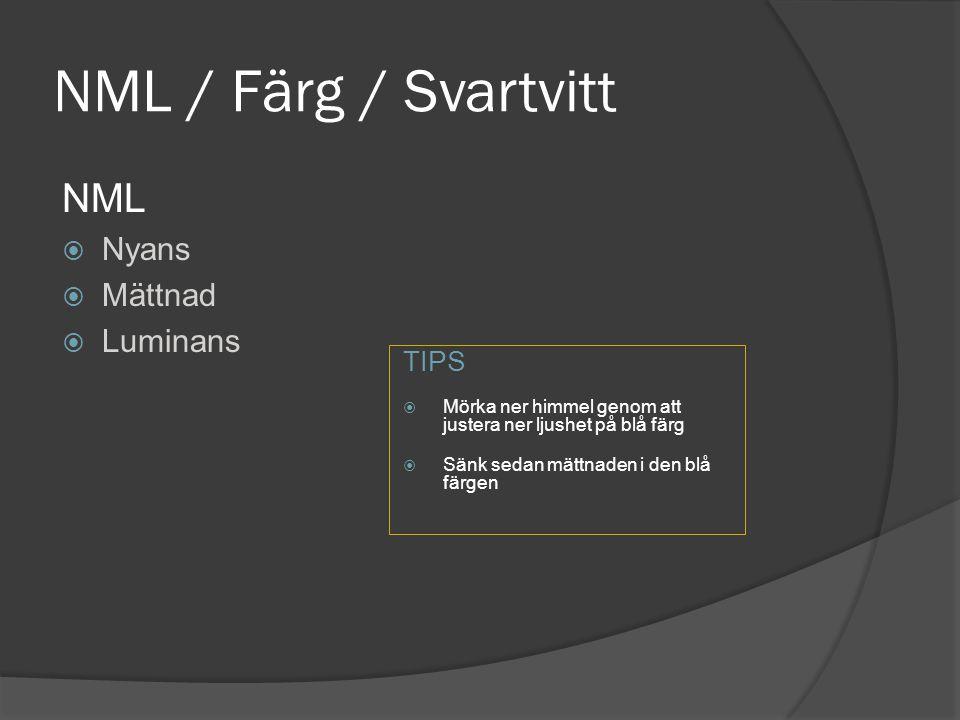 NML / Färg / Svartvitt NML Nyans Mättnad Luminans TIPS