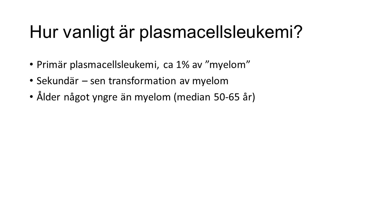 Hur vanligt är plasmacellsleukemi