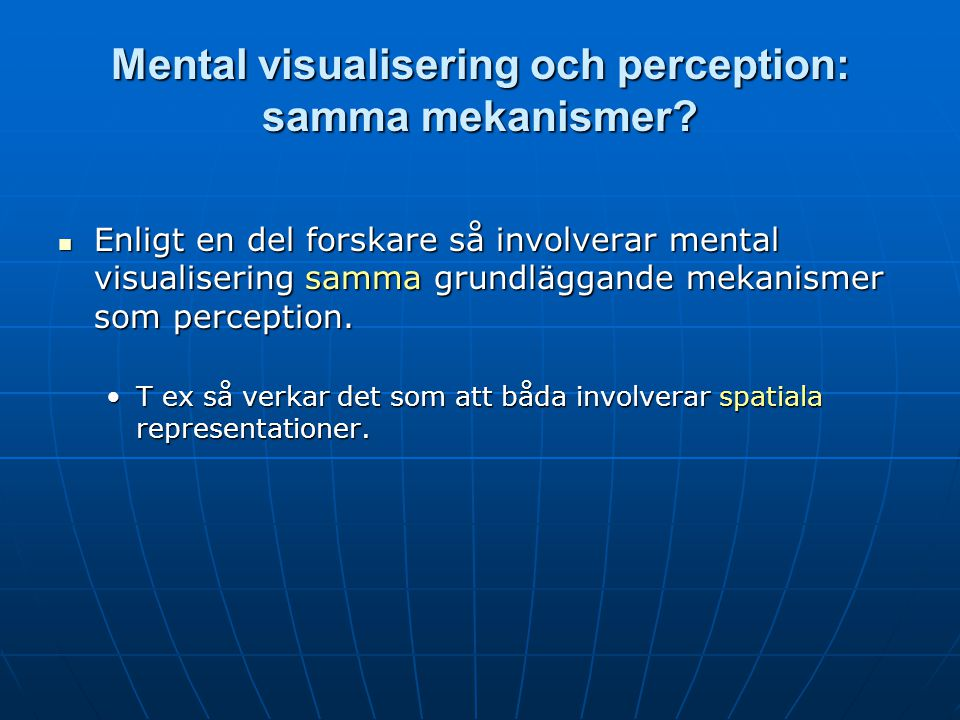 Mental visualisering och perception: samma mekanismer