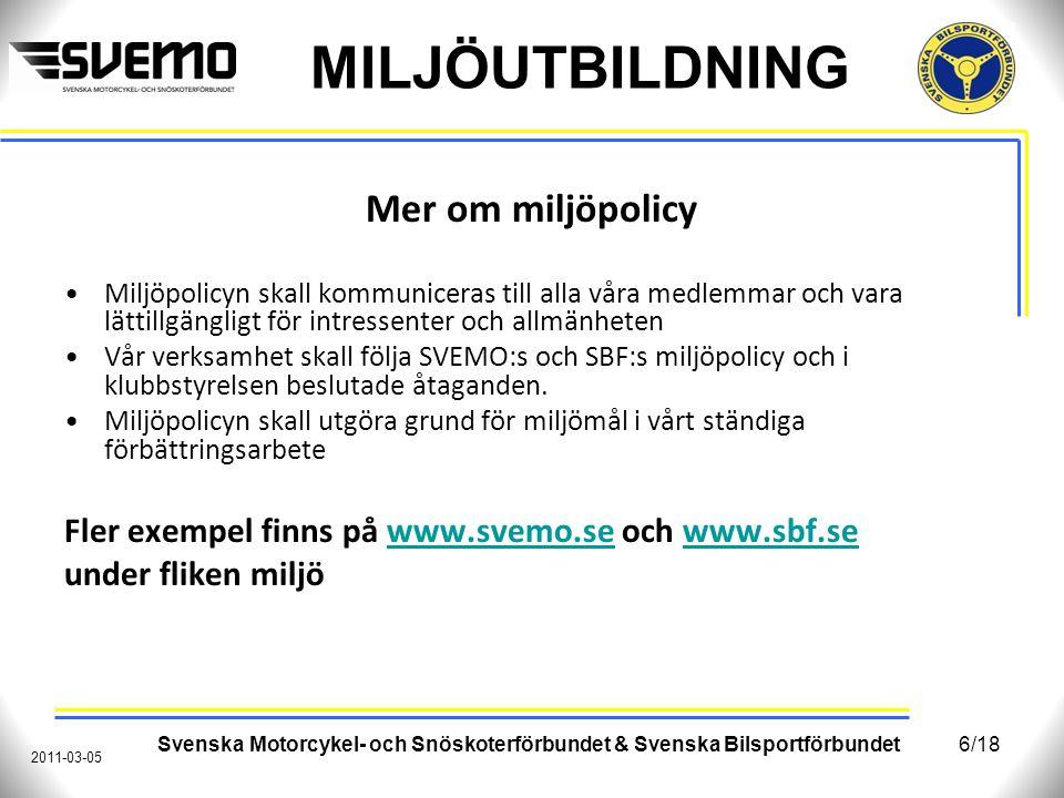 Mer om miljöpolicy Fler exempel finns på www.svemo.se och www.sbf.se