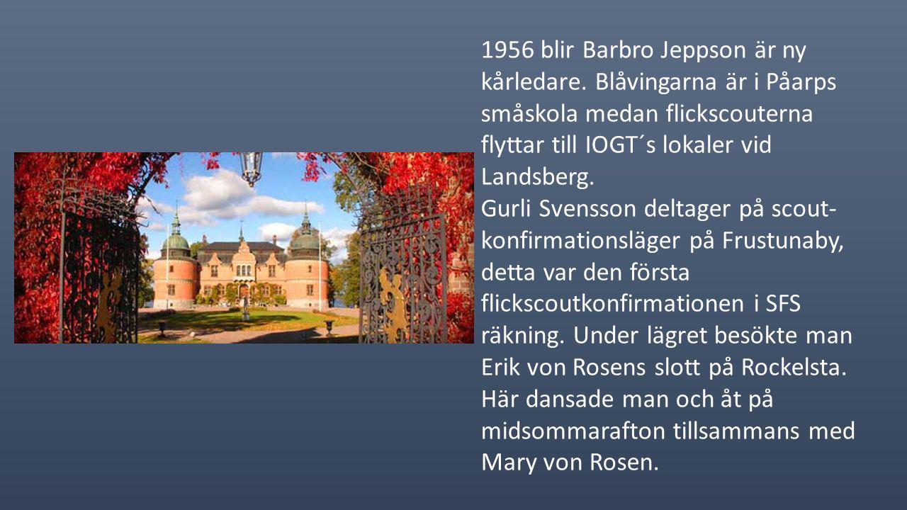 1956 blir Barbro Jeppson är ny kårledare