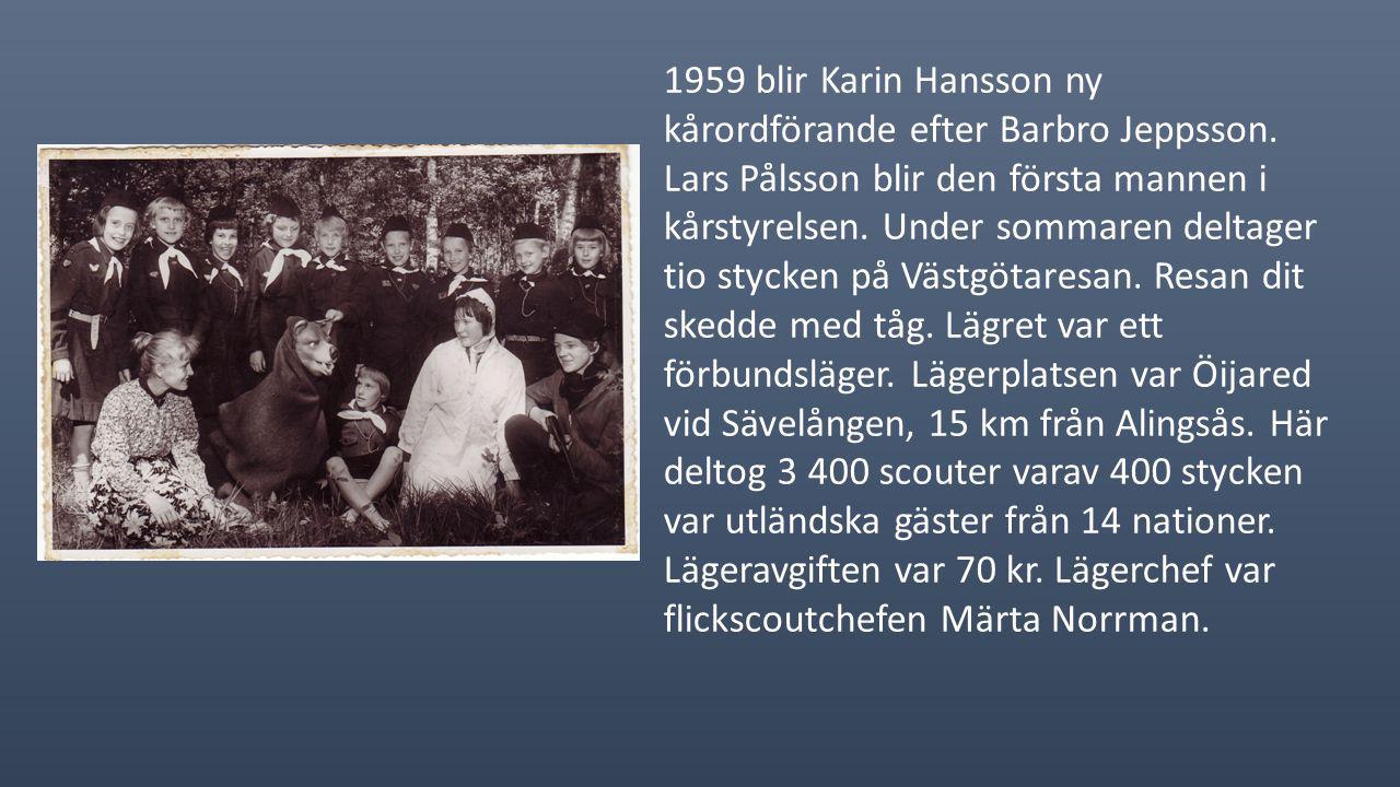 1959 blir Karin Hansson ny kårordförande efter Barbro Jeppsson