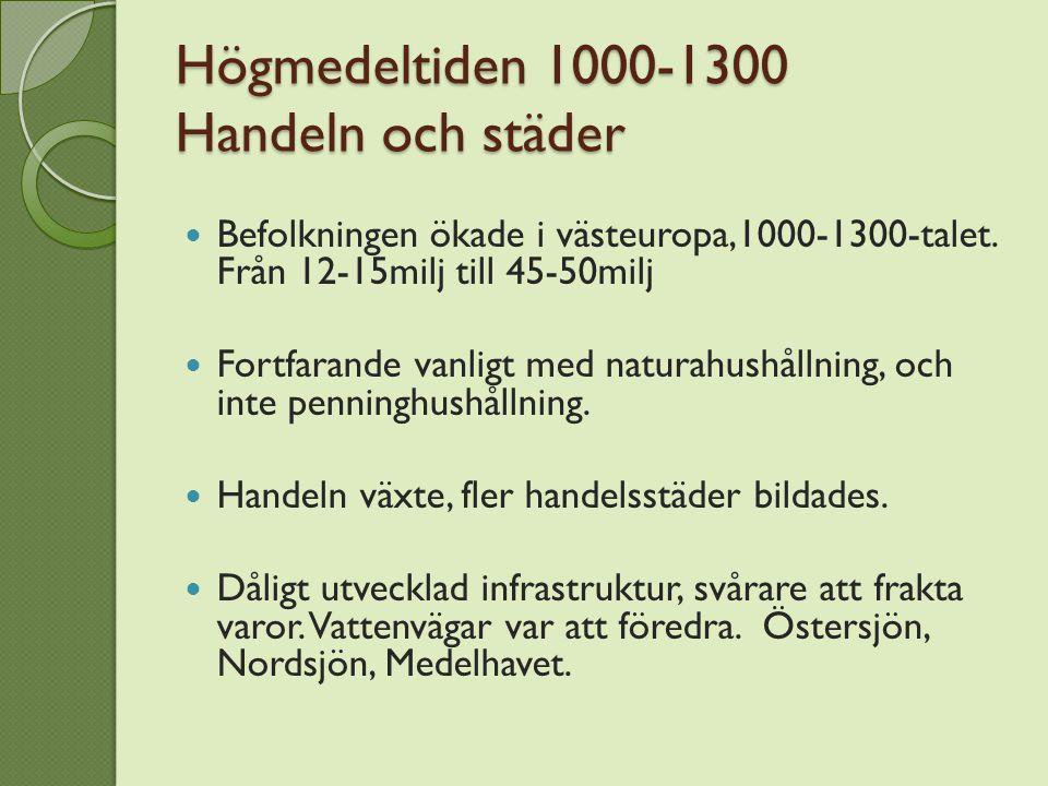 Högmedeltiden 1000-1300 Handeln och städer