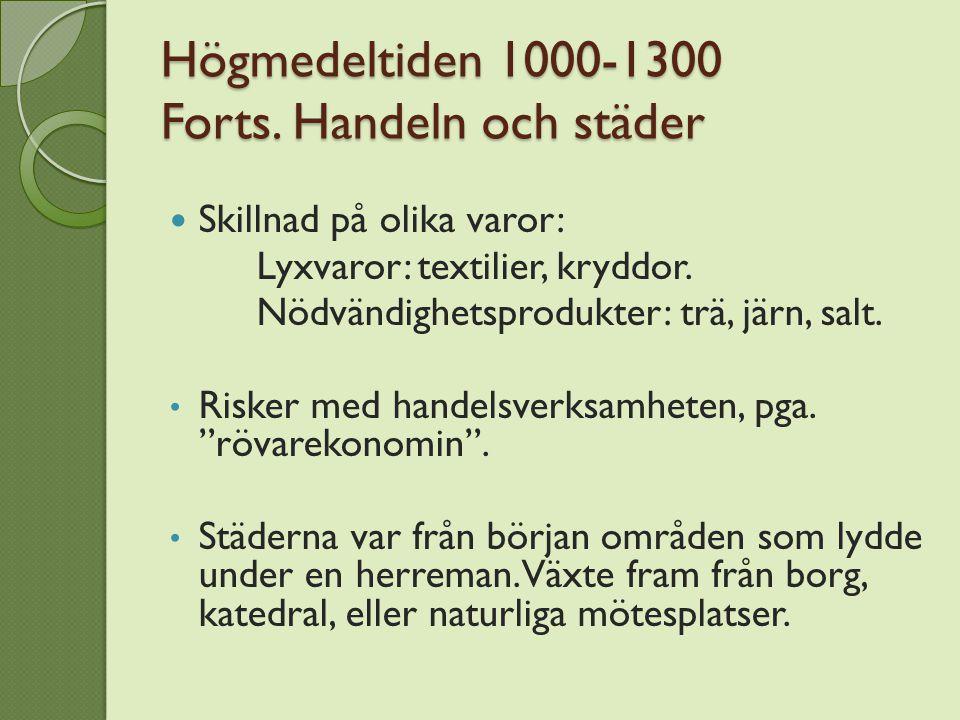 Högmedeltiden 1000-1300 Forts. Handeln och städer
