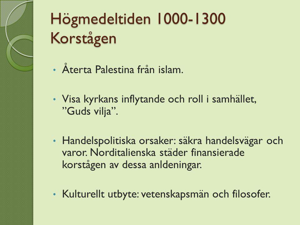 Högmedeltiden 1000-1300 Korstågen