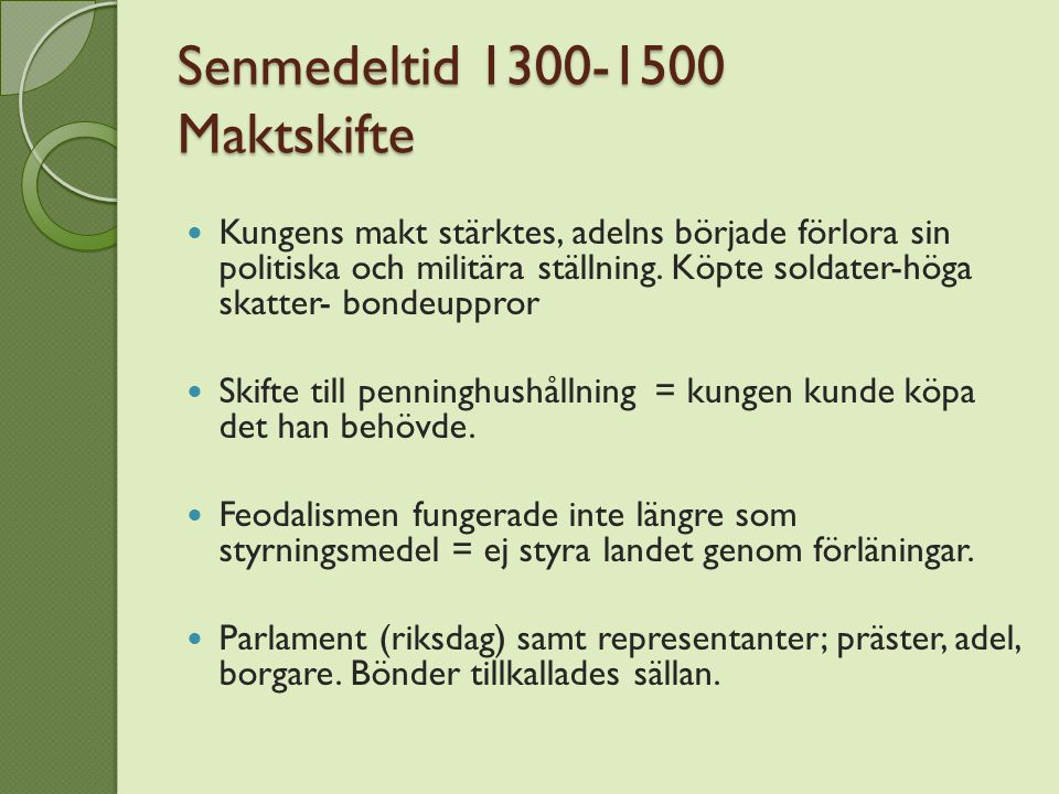 Senmedeltid 1300-1500 Maktskifte