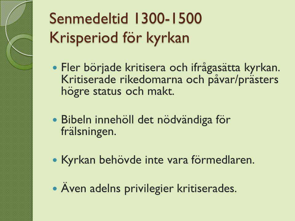 Senmedeltid 1300-1500 Krisperiod för kyrkan