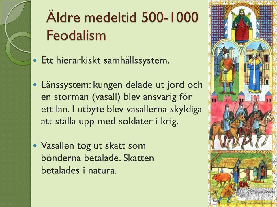Äldre medeltid 500-1000 Feodalism