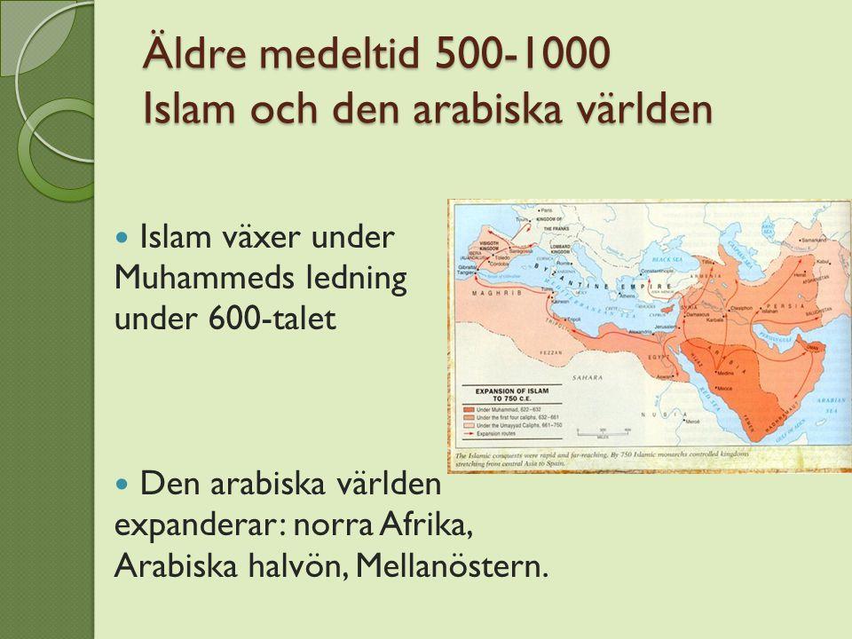 Äldre medeltid 500-1000 Islam och den arabiska världen