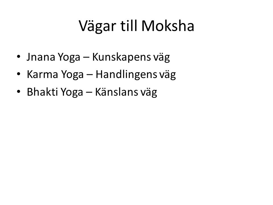 Vägar till Moksha Jnana Yoga – Kunskapens väg