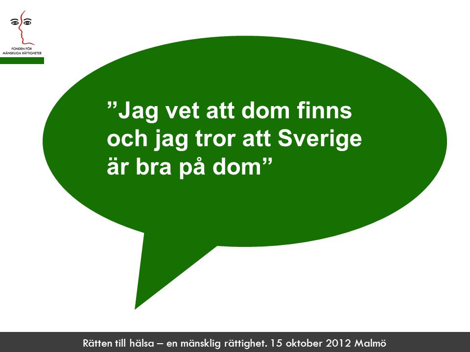 Jag vet att dom finns och jag tror att Sverige är bra på dom