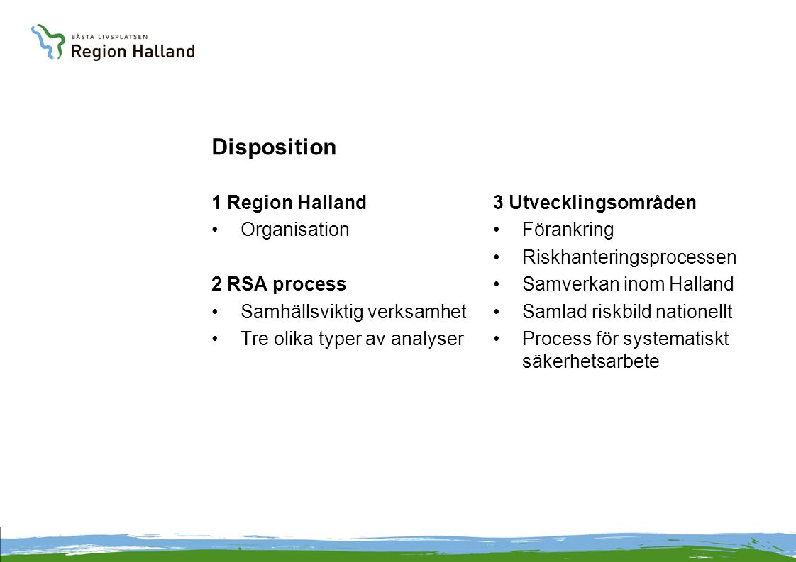 Disposition 1 Region Halland Organisation 2 RSA process