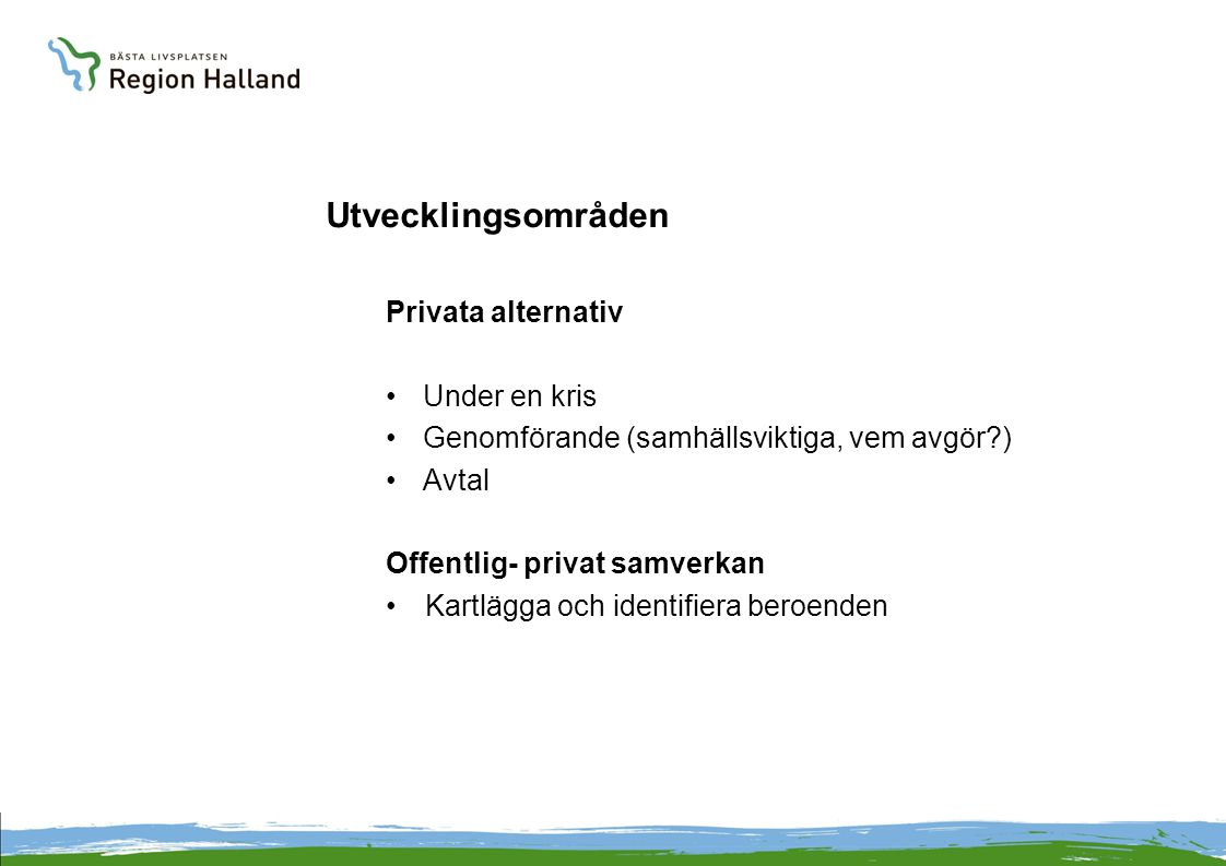 Utvecklingsområden Privata alternativ Under en kris
