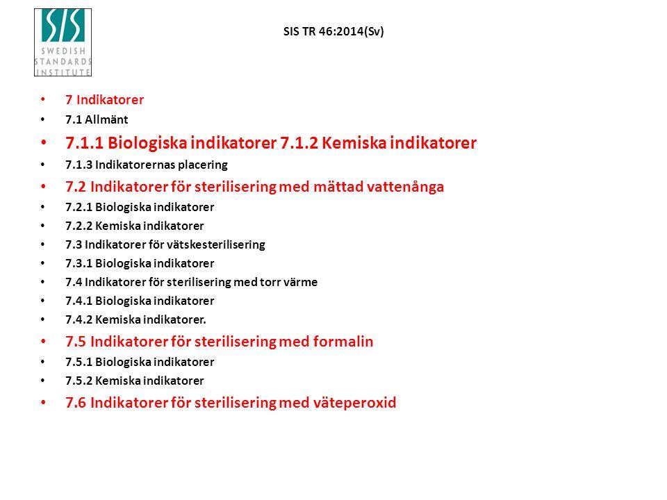 7.1.1 Biologiska indikatorer 7.1.2 Kemiska indikatorer
