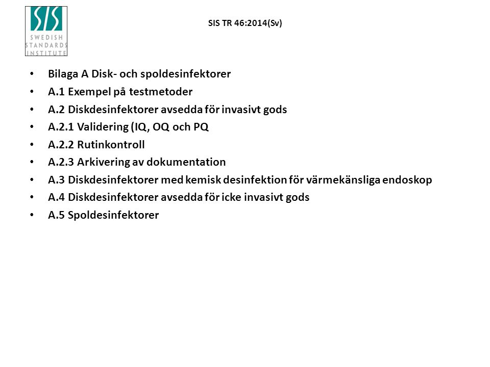 Bilaga A Disk- och spoldesinfektorer A.1 Exempel på testmetoder