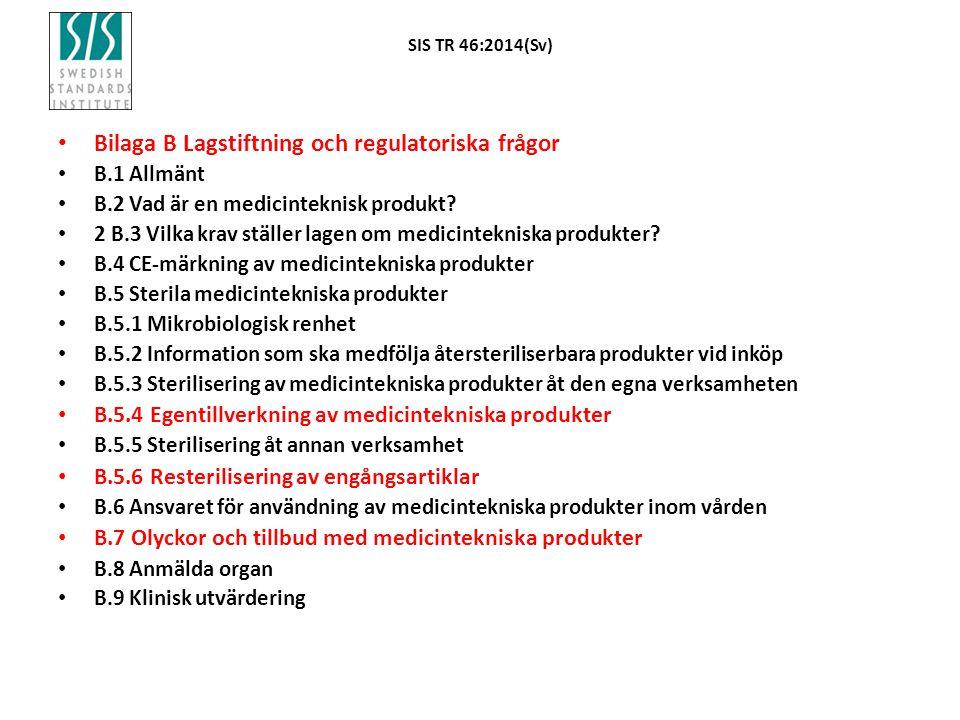 Bilaga B Lagstiftning och regulatoriska frågor