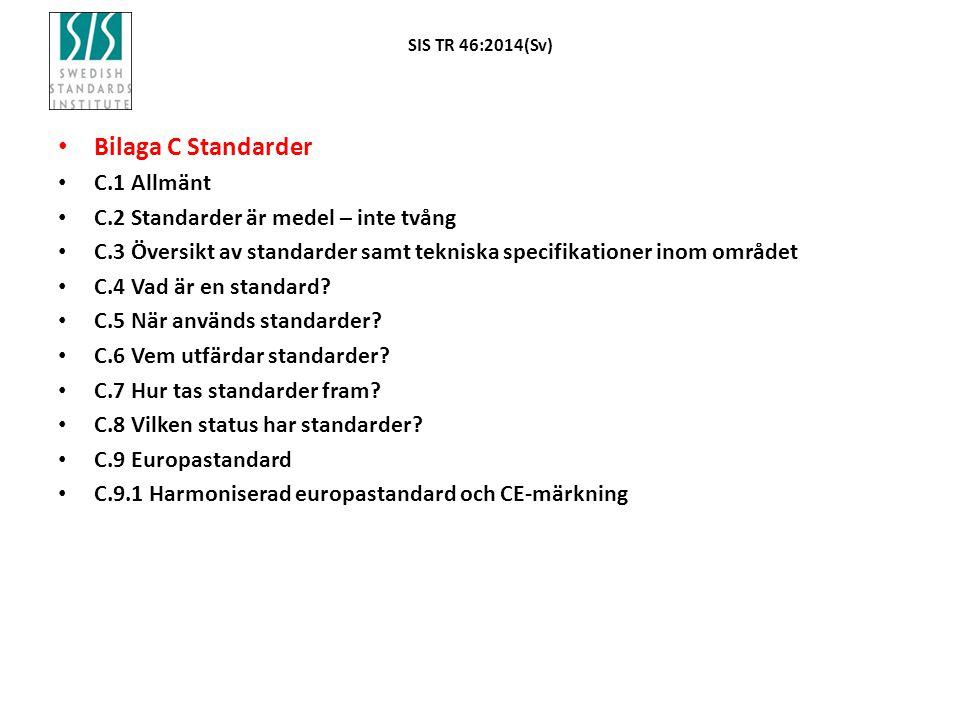 Bilaga C Standarder C.1 Allmänt C.2 Standarder är medel – inte tvång