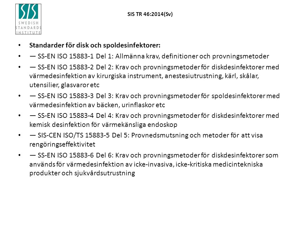 Standarder för disk och spoldesinfektorer: