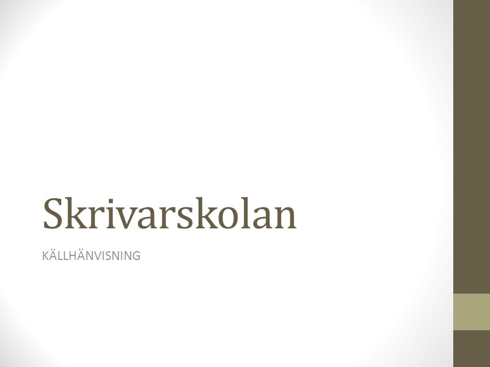 Skrivarskolan KÄLLHÄNVISNING