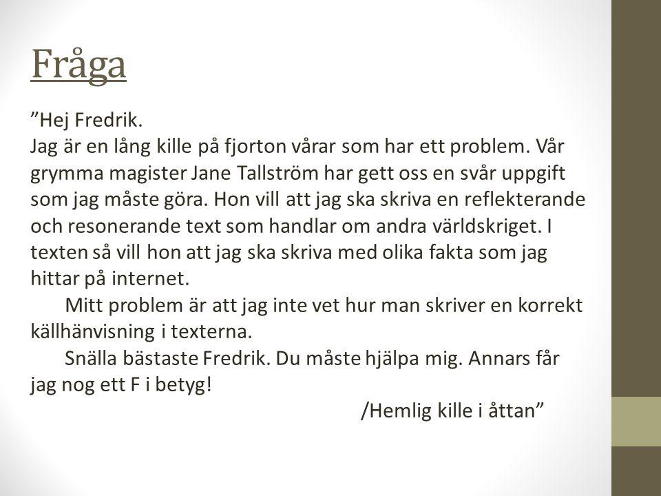 Fråga Hej Fredrik.