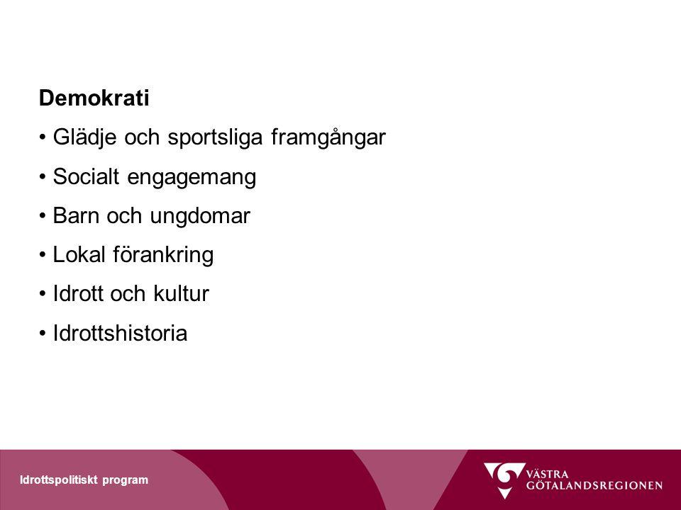 Glädje och sportsliga framgångar Socialt engagemang Barn och ungdomar