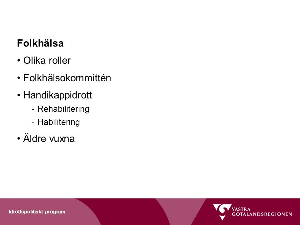 Folkhälsa Olika roller Folkhälsokommittén Handikappidrott Äldre vuxna