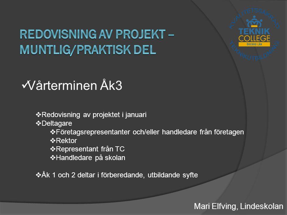Redovisning av projekt –muntlig/praktisk del