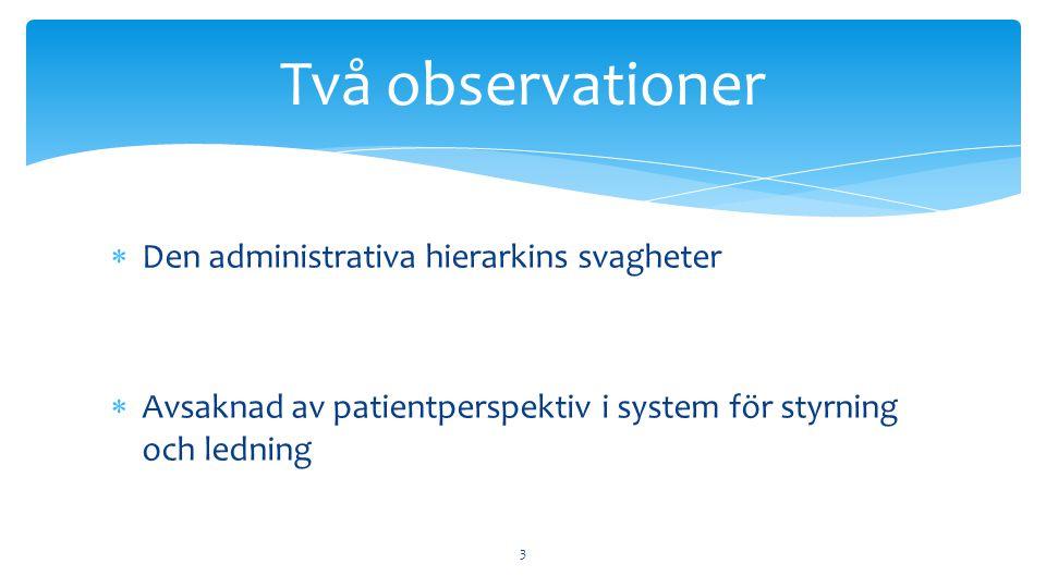 Två observationer Den administrativa hierarkins svagheter