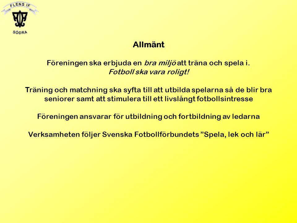 Allmänt Föreningen ska erbjuda en bra miljö att träna och spela i.