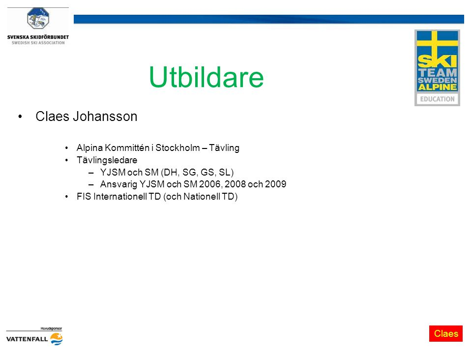 Utbildare Claes Johansson Alpina Kommittén i Stockholm – Tävling