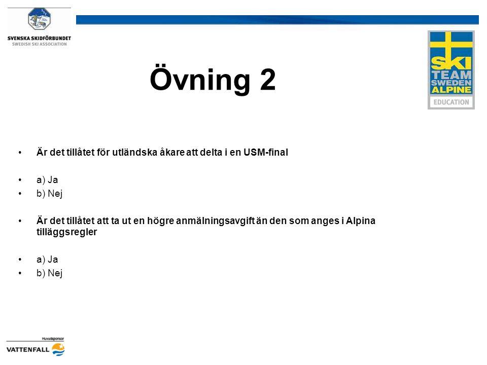 Övning 2 Är det tillåtet för utländska åkare att delta i en USM-final