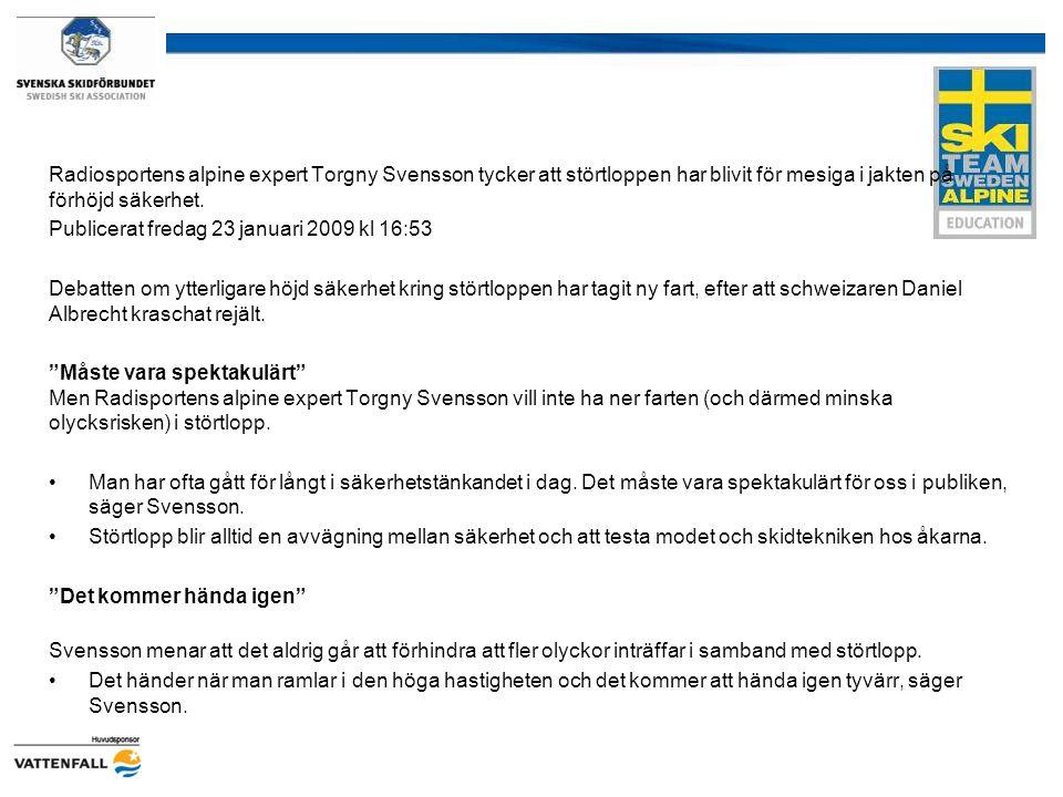 Radiosportens alpine expert Torgny Svensson tycker att störtloppen har blivit för mesiga i jakten på förhöjd säkerhet.