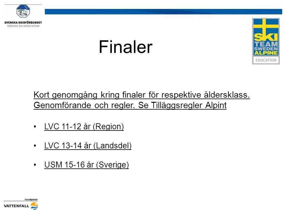 Finaler Kort genomgång kring finaler för respektive åldersklass. Genomförande och regler. Se Tilläggsregler Alpint.