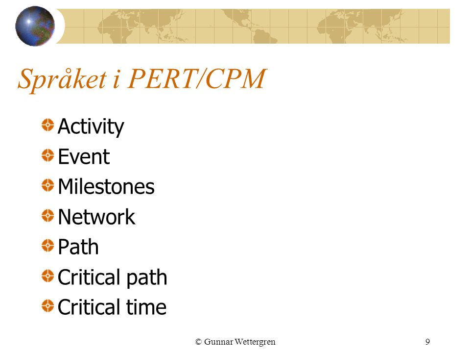 Språket i PERT/CPM Activity Event Milestones Network Path