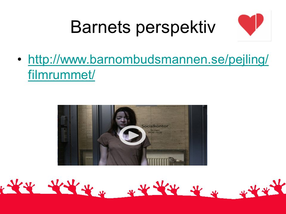 Barnets perspektiv http://www.barnombudsmannen.se/pejling/filmrummet/