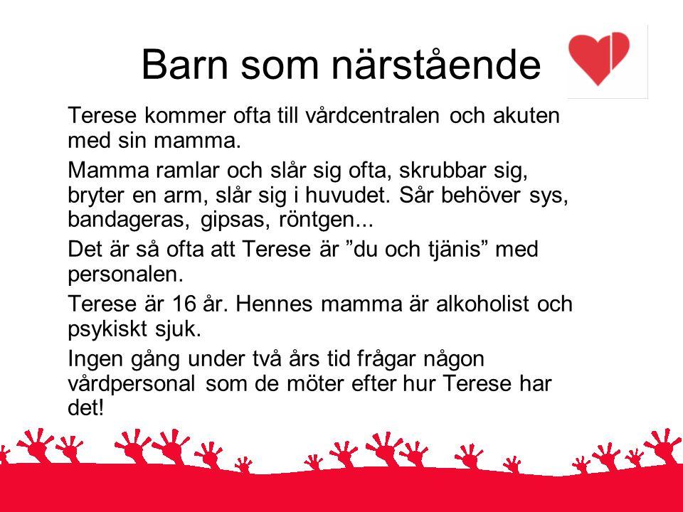 Barn som närstående Terese kommer ofta till vårdcentralen och akuten med sin mamma.