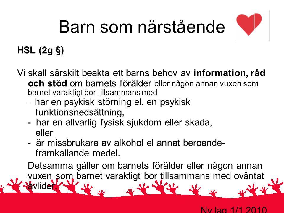 Barn som närstående Ny lag 1/1 2010 HSL (2g §)