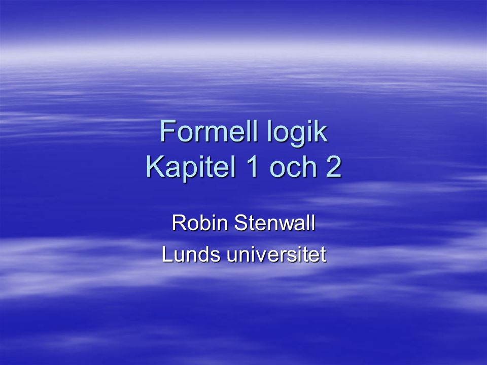 Formell logik Kapitel 1 och 2