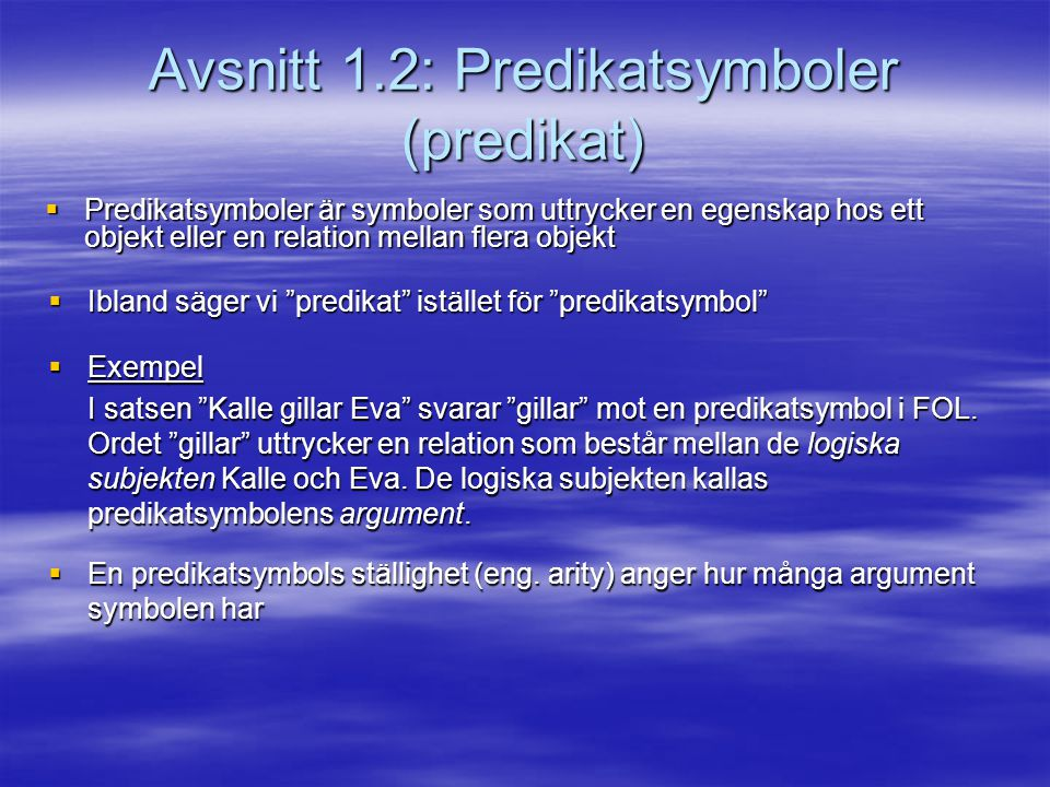 Avsnitt 1.2: Predikatsymboler (predikat)