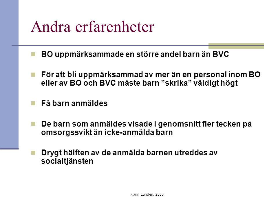 Andra erfarenheter BO uppmärksammade en större andel barn än BVC