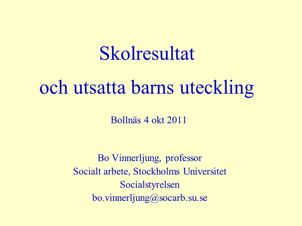 Skolresultat och utsatta barns uteckling Bollnäs 4 okt 2011