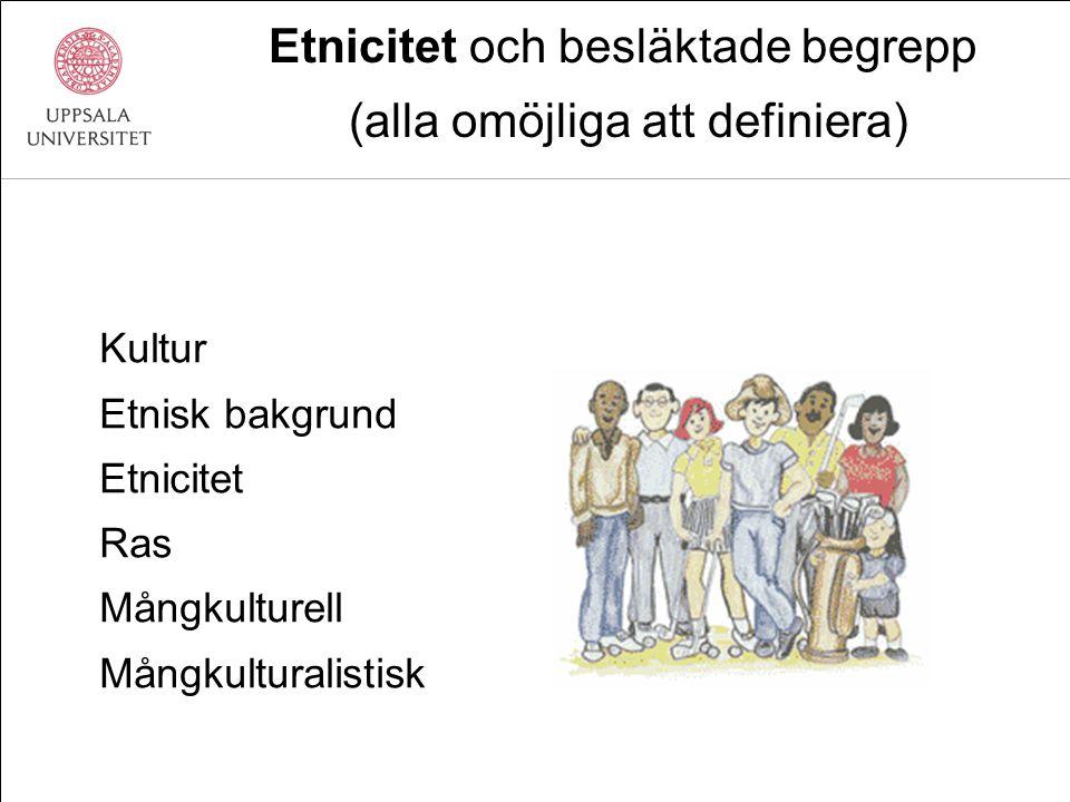 Etnicitet och besläktade begrepp (alla omöjliga att definiera)
