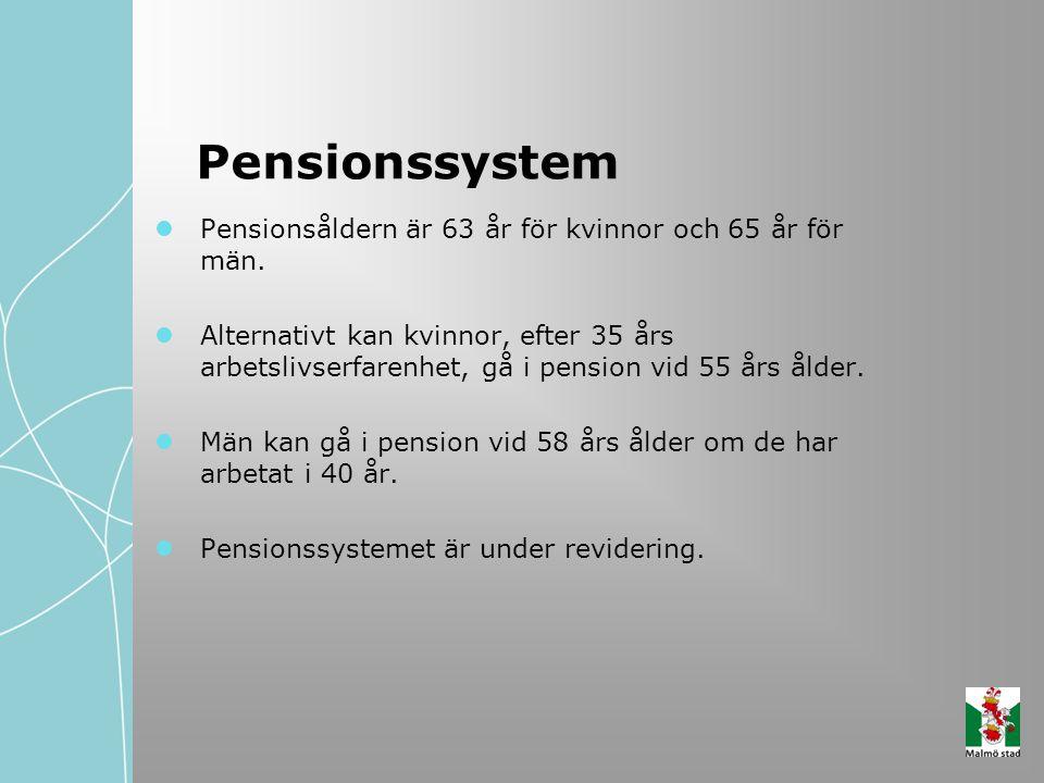 Pensionssystem Pensionsåldern är 63 år för kvinnor och 65 år för män.