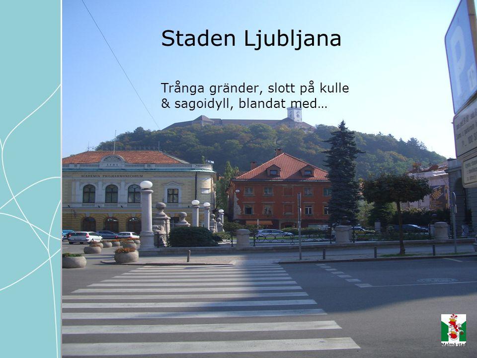 Staden Ljubljana Trånga gränder, slott på kulle & sagoidyll, blandat med…