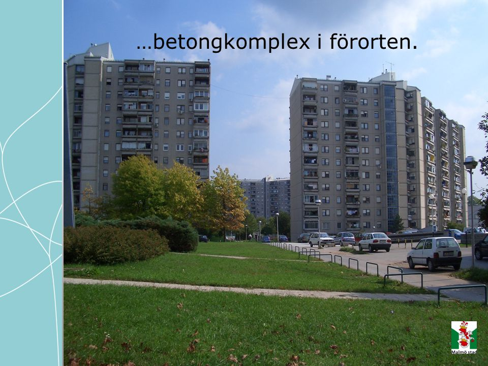 …betongkomplex i förorten.