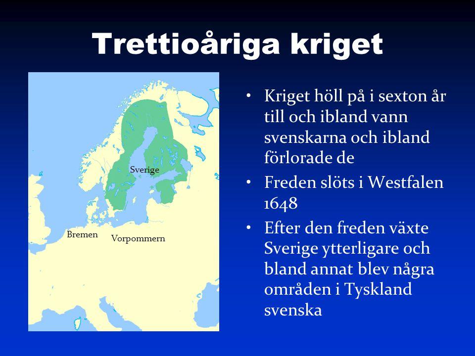 Trettioåriga kriget Kriget höll på i sexton år till och ibland vann svenskarna och ibland förlorade de.
