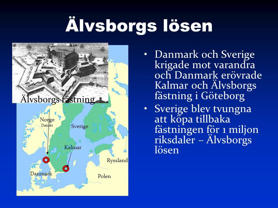 Älvsborgs lösen Danmark och Sverige krigade mot varandra och Danmark erövrade Kalmar och Älvsborgs fästning i Göteborg.