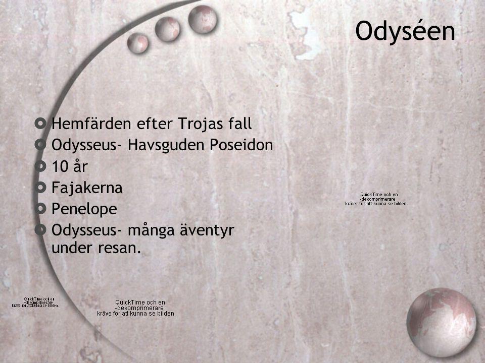 Odyséen Hemfärden efter Trojas fall Odysseus- Havsguden Poseidon 10 år