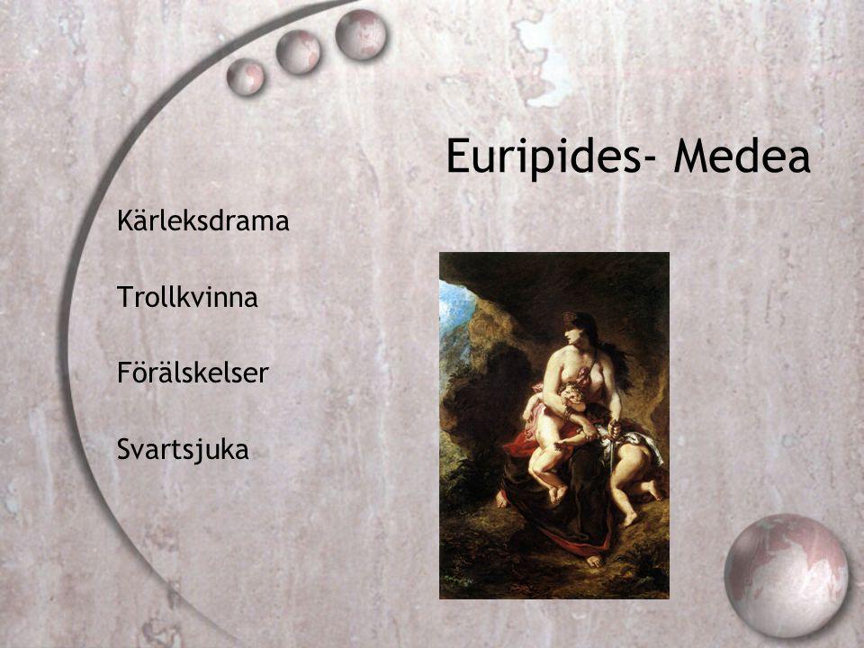 Euripides- Medea Kärleksdrama Trollkvinna Förälskelser Svartsjuka