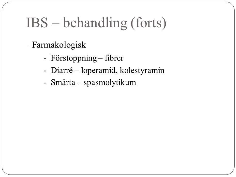 IBS – behandling (forts)